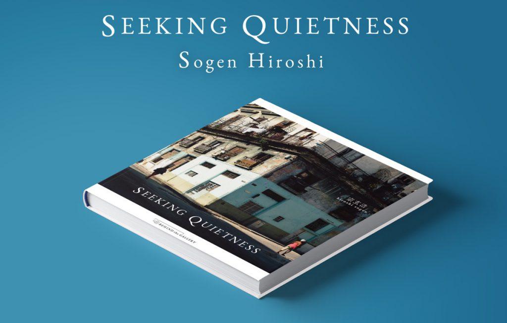 SEEKING QUIETNESS/SOGEN HIROSHI